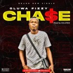 [Music] : Oluwa Fizzy - Chase