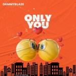 Dammyblaze - Only You