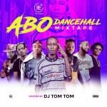 Dj Tomtom - Abo Dancehall Mixtape
