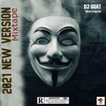 Dj Goat - 2021 New Version Mixtape
