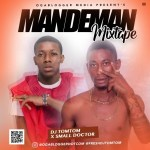 Dj Tomtom x Small Doctor - Mandeman Mixtape