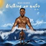 EP: Mas Aluko – Walking On Water