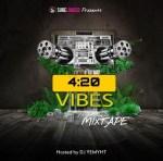 DJ Yemyht – 4:20 Vibes Mixtape
