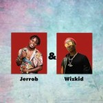 """How Jerro B' """"Your Matter"""" Becomes Music Lovers Néw Found Favorite Afrobeat Song After Wizkid's Jaye Jaye"""