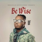 UF - Be Wise