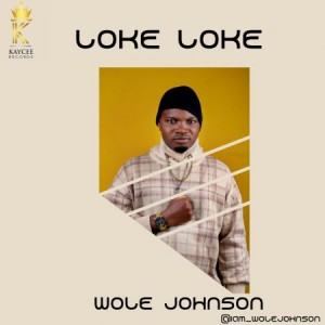 Wole Johnson - Loke Loke