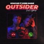 Uchaylee Ft. Sceed Barms - Outsider (Prod. Aykbeats)