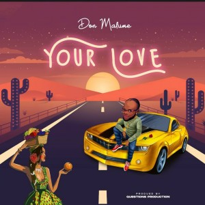 Don Malume – Your Love