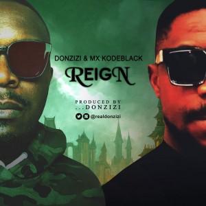 Donzizi Ft. Kodeblack – Reign