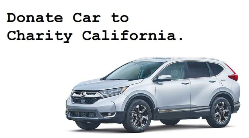 Donate Car to Charity California - Free cars - 2018 - Trendmut