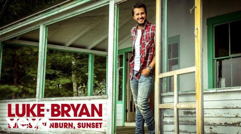 Sunrise, Sunburn, Sunset Lyrics Luke Bryan