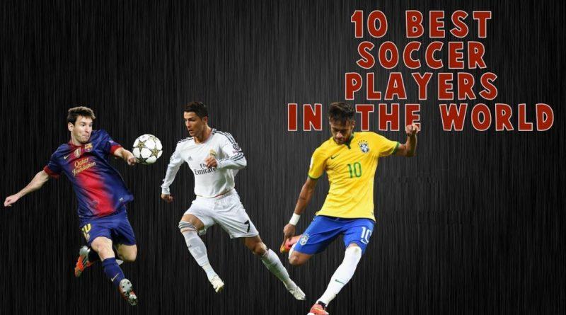 Top 10 Best Soccer Players - Top 10 Best Footballers