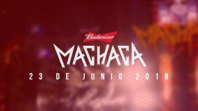 Photo of #PUM ¡Ya tenemos lineup del Machaca Fest 2018!
