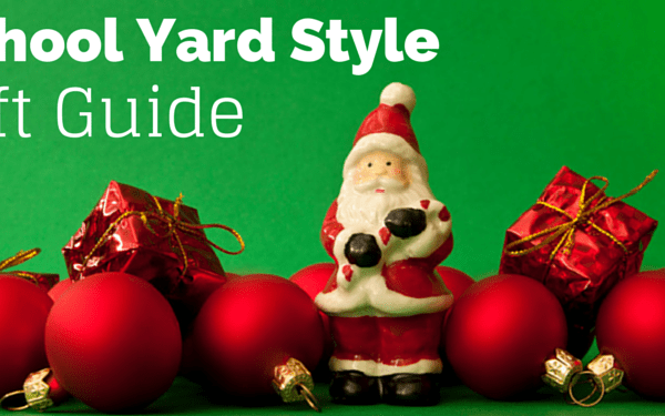 School Yard Style Gift Guide