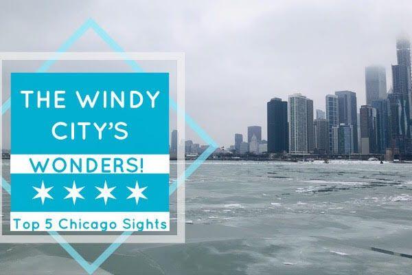 The Windy City's Top Wonders!