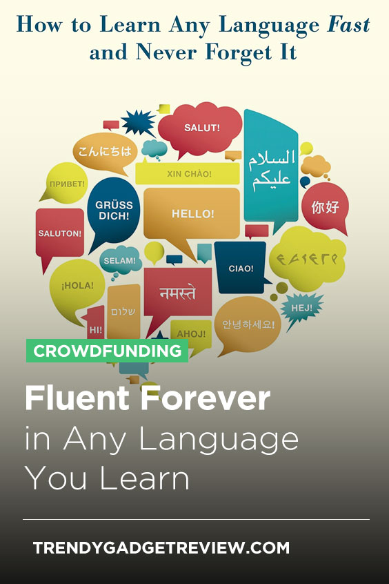 Fluent Forever In Any Language You Learn Trendy Gadget