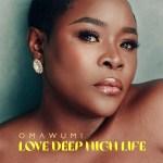 Omawumi Love Deep High Life Album