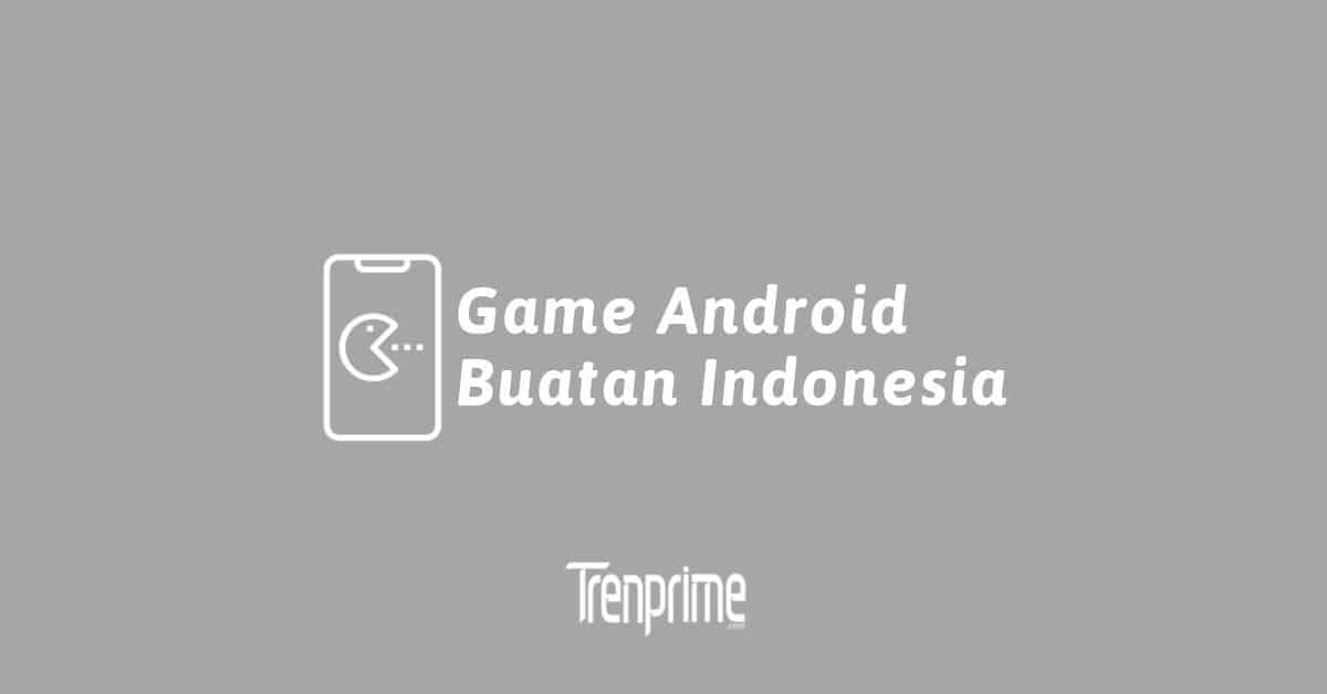 game android buatan indonesia 1