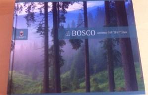 «Il bosco anima del trentino»: ennesimo spreco provinciale?
