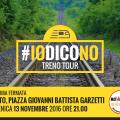 L'#IOdicoNO treno Tour arriva a Trento domenica 13 novembre alle ore 21 comizio in Piazza Garzetti