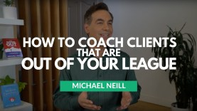 How To Coach Clients That Are Out Of Your League by Michael Neill