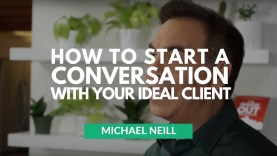 How To Start A Conversation With Your Ideal Client by Michael Neill