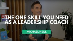The One Skill You Need As A Leadership Coach by Michael Neill