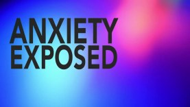 Anxiety Exposed