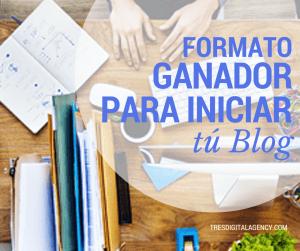 Formato Ganador para iniciar tú Blog