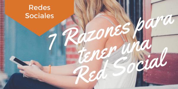 7 Razones para trabajar con Redes Sociales