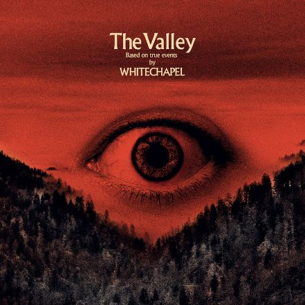 Chronique : WHITECHAPEL - The Valley