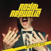 Royal Republic - Weekend Man - Tribe Online Magazin