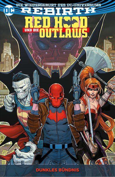 Red Hood und die Outlaws Megaband: Bd. 1: Dunkles Bündnis