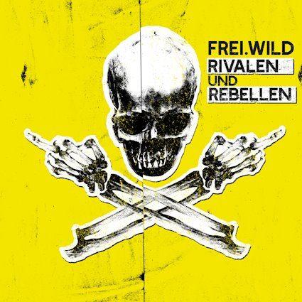 Frei.Wild – Rivalen und Rebellen