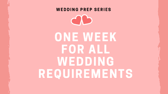 One Week for All Wedding Requirements