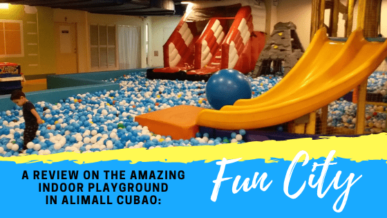 A Review on the Amazing Indoor Playground in Ali Mall Cubao Fun City