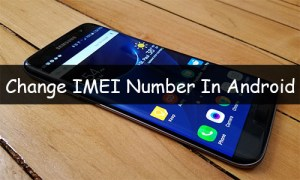 How To Change IMEI Number In Any Android Phone