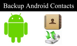 How To Backup Contacts In Android Phone