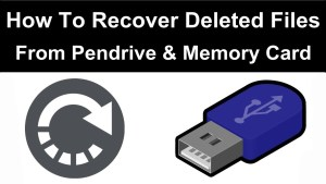 How to Recover Deleted Files From Pen Drive