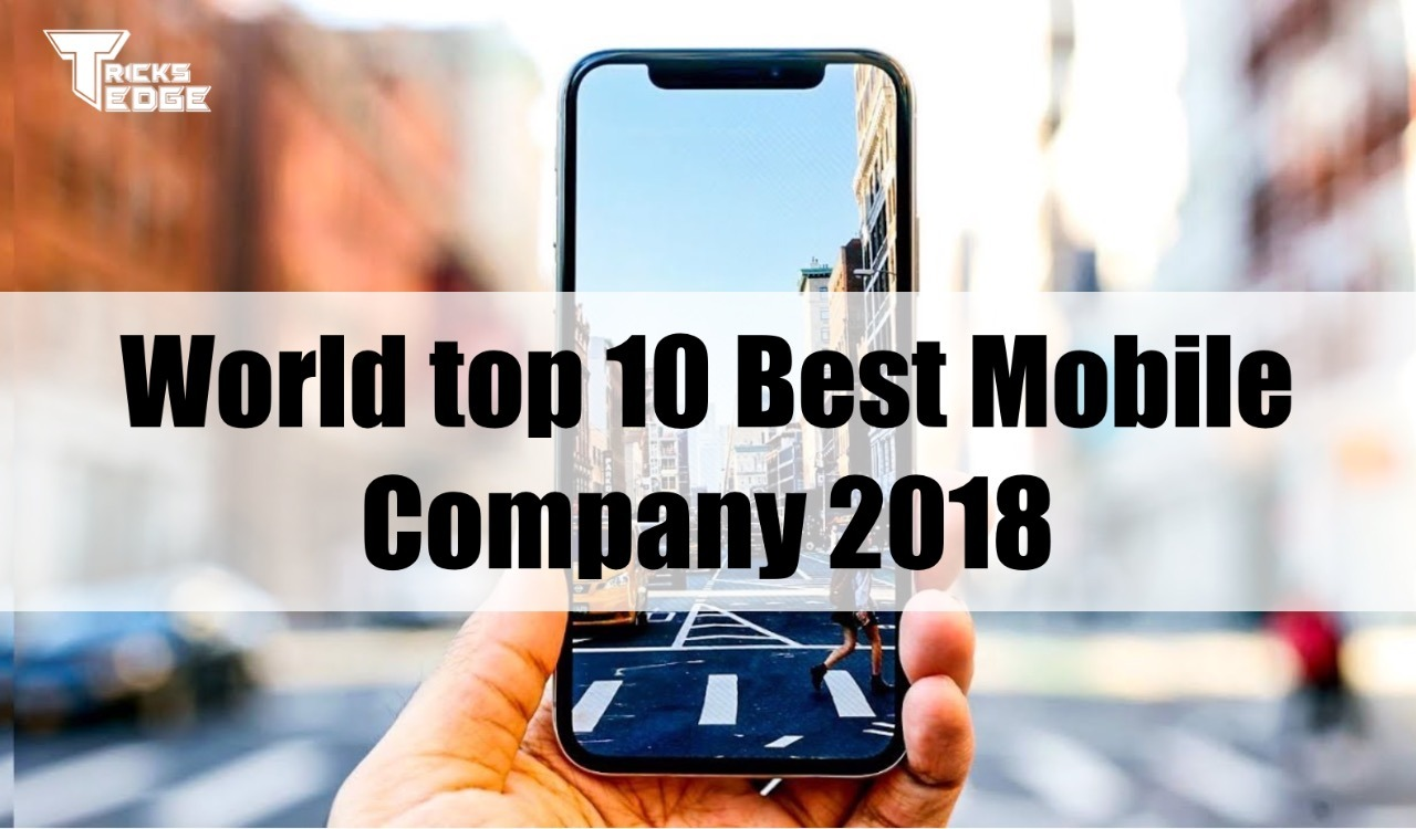 World top 10 Mobile Company 2018