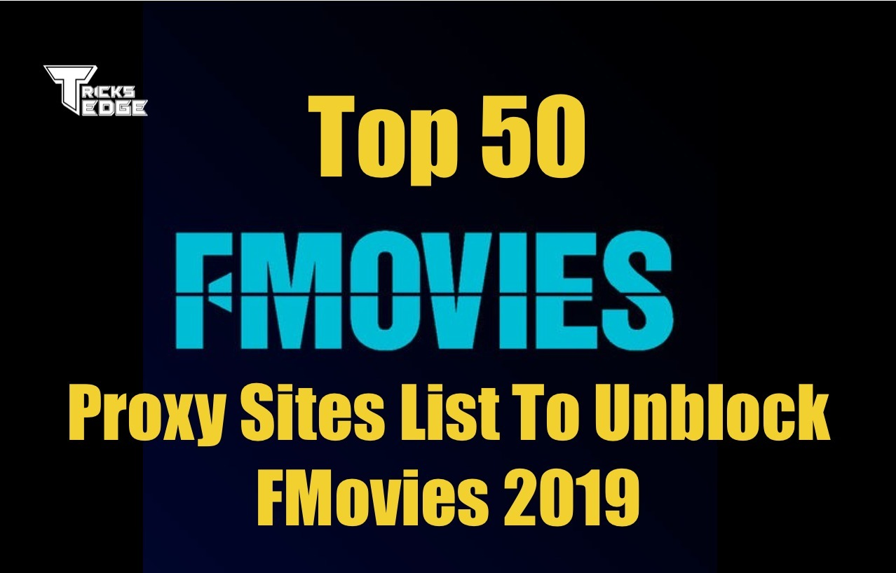 Top 50 Best Fmovies Proxy Sites List to Unblock FMovies-2019