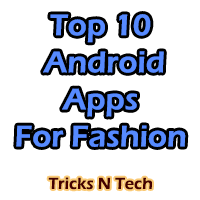 Top 10 Android Apps For Fashion
