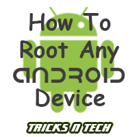 How To Root Any Android Device Step By Step