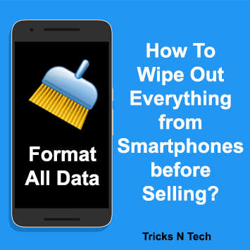 How To Erase All Data from Smartphones before Selling