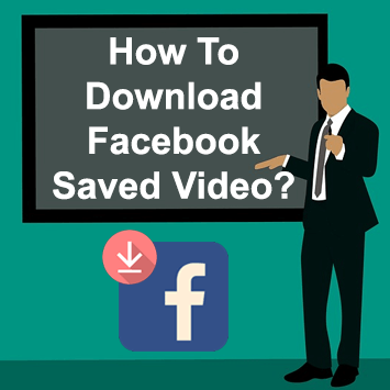How To Download Facebook Saved Video