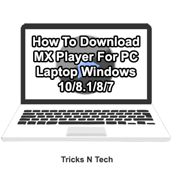 How To Download MX Player For PC Laptop Windows