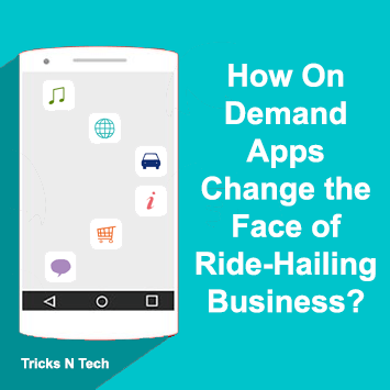 How On Demand Apps Change the Face of Ride-Hailing Business