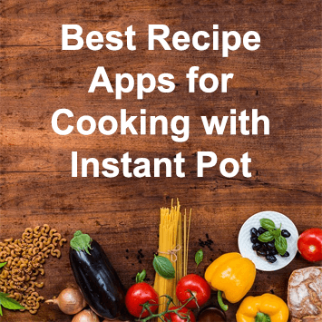 Best Recipe Apps for Cooking with Instant Pot