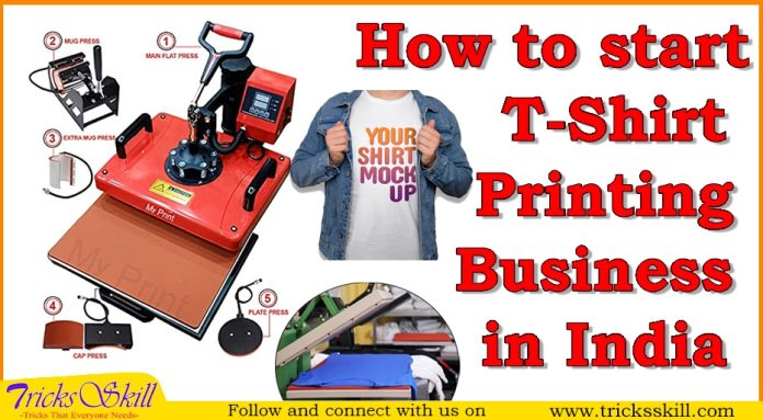 How to start T-Shirt Printing Business in India 2021   ProfitableBusiness