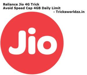 Reliance Jio 4G Trick Avoid Speed Cap 4GB Daily Limit